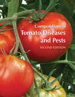 Compendium of Tomato Diseases, 2nd Edition